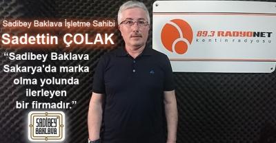 """""""Sadibey Baklava Sakarya'da marka olma yolunda ilerleyen bir firmadır."""""""